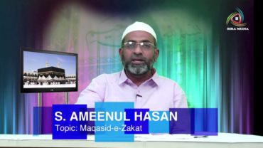 MAQASID E ZAKAT – Talk By: S.AMEENUL HASAN